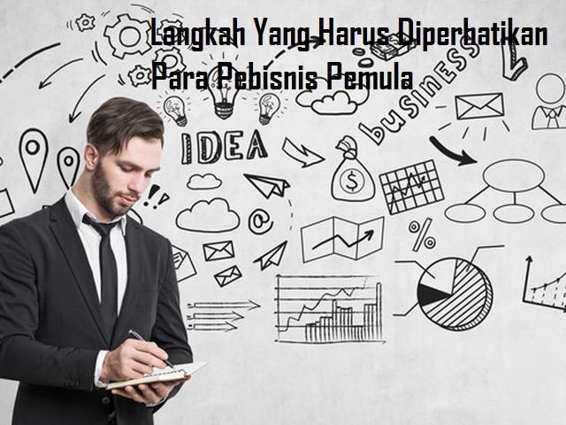 Langkah Yang Harus Diperhatikan Para Pebisnis Pemula