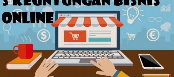 3 Keuntungan Bisnis Online