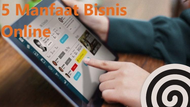 5 Manfaat Bisnis Online